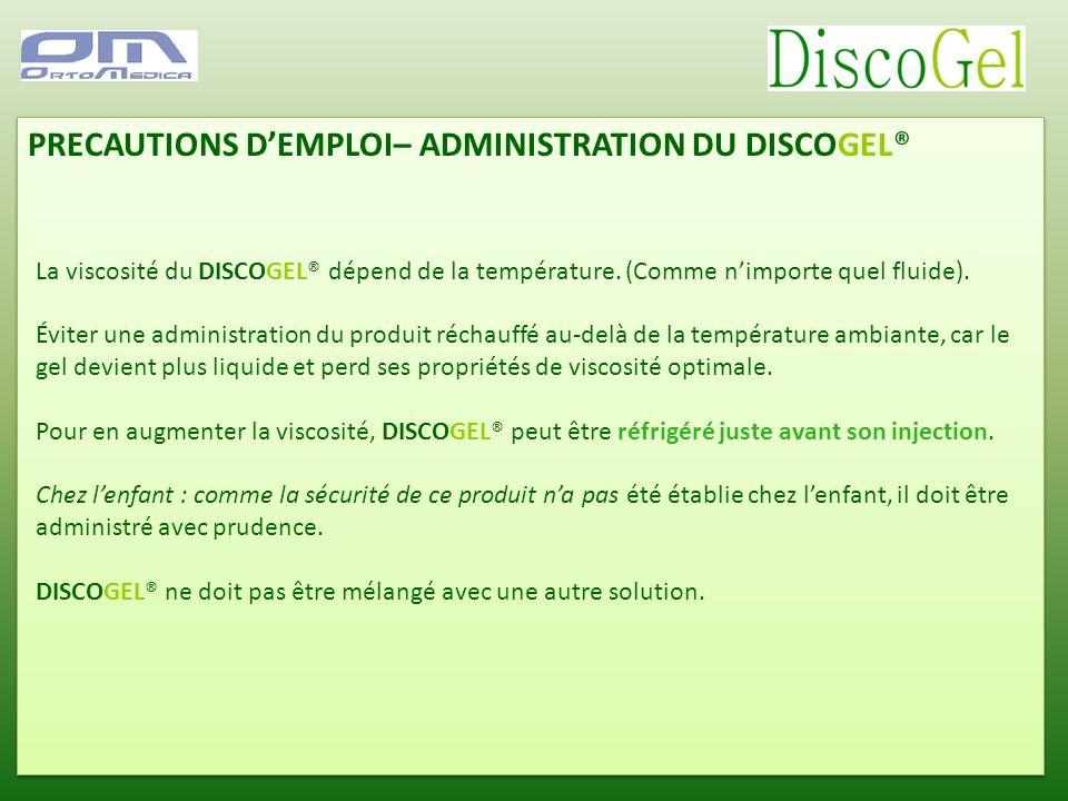 PRECAUTIONS D'EMPLOI– ADMINISTRATION DU DISCOGEL®