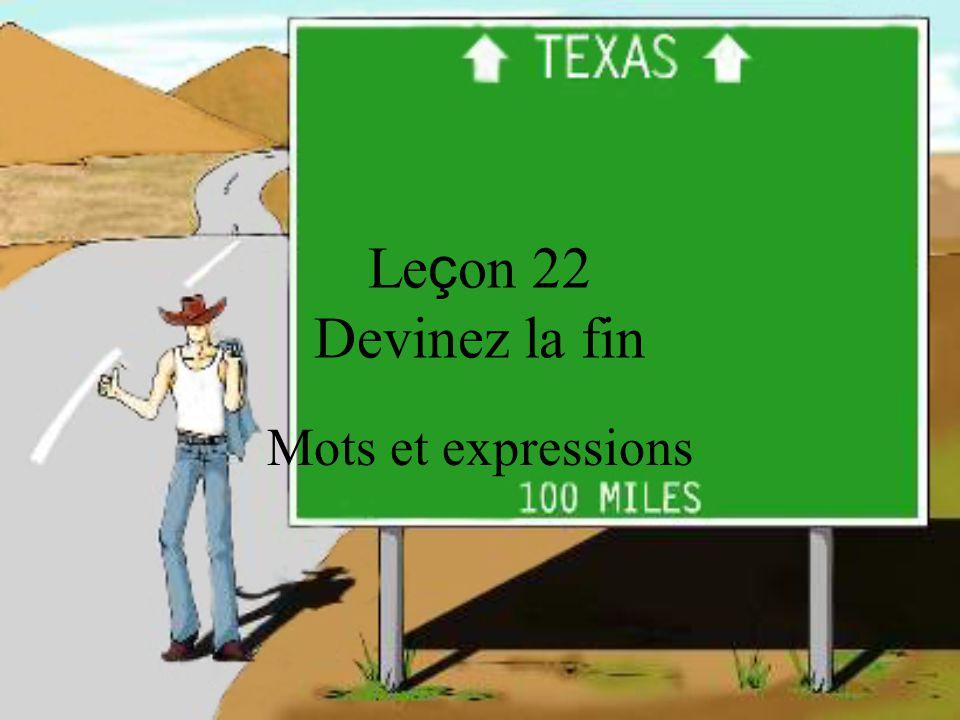 Leçon 22 Devinez la fin Mots et expressions