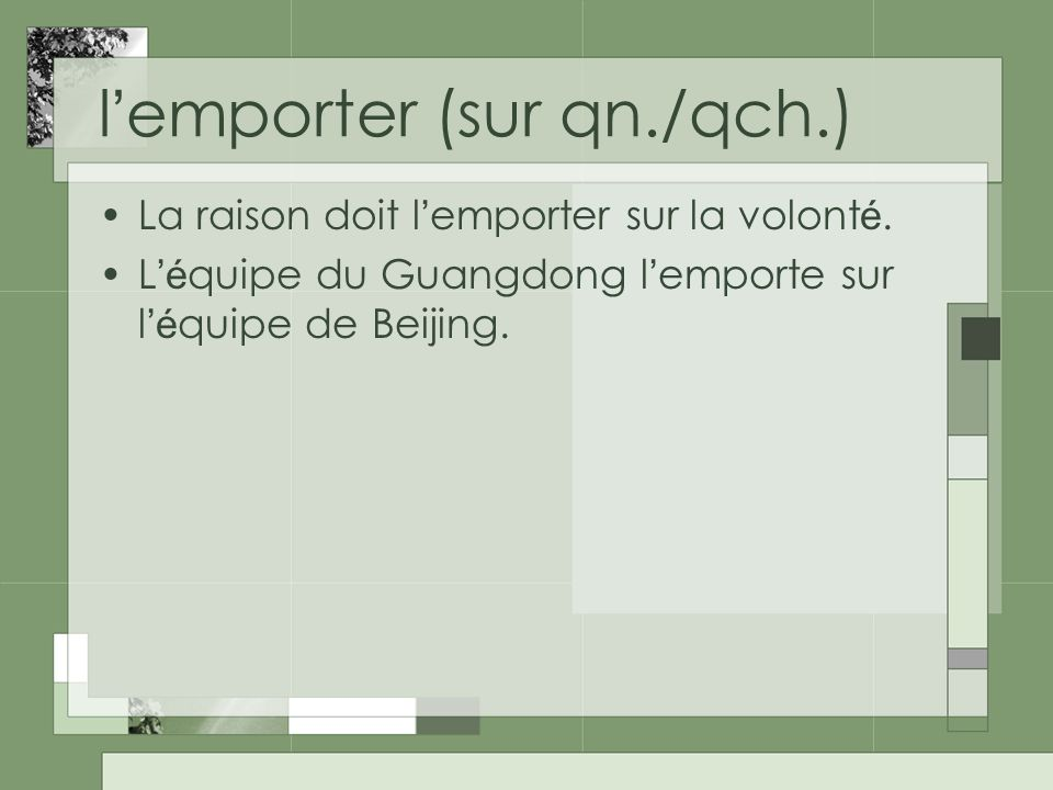 l'emporter (sur qn./qch.)
