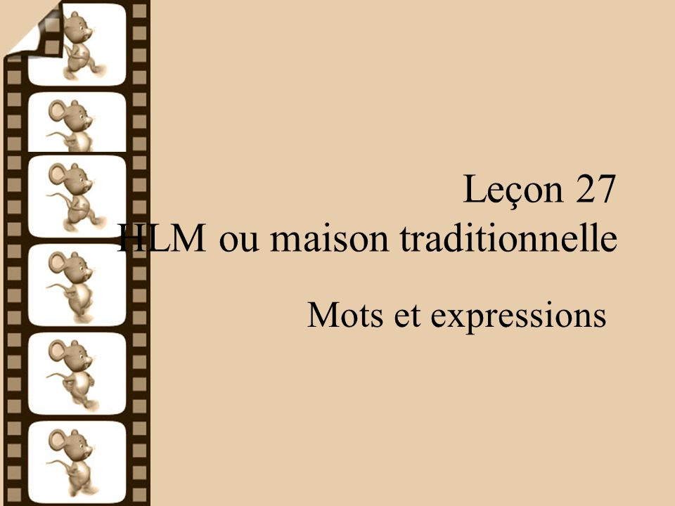 Leçon 27 HLM ou maison traditionnelle