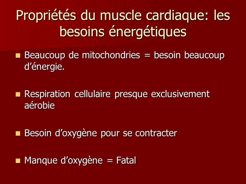 Propriétés du muscle cardiaque: les besoins énergétiques