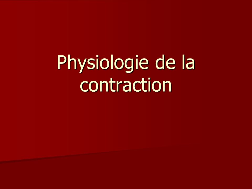 Physiologie de la contraction