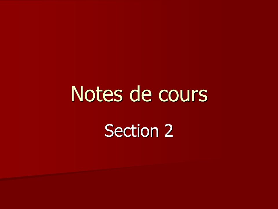 Notes de cours Section 2