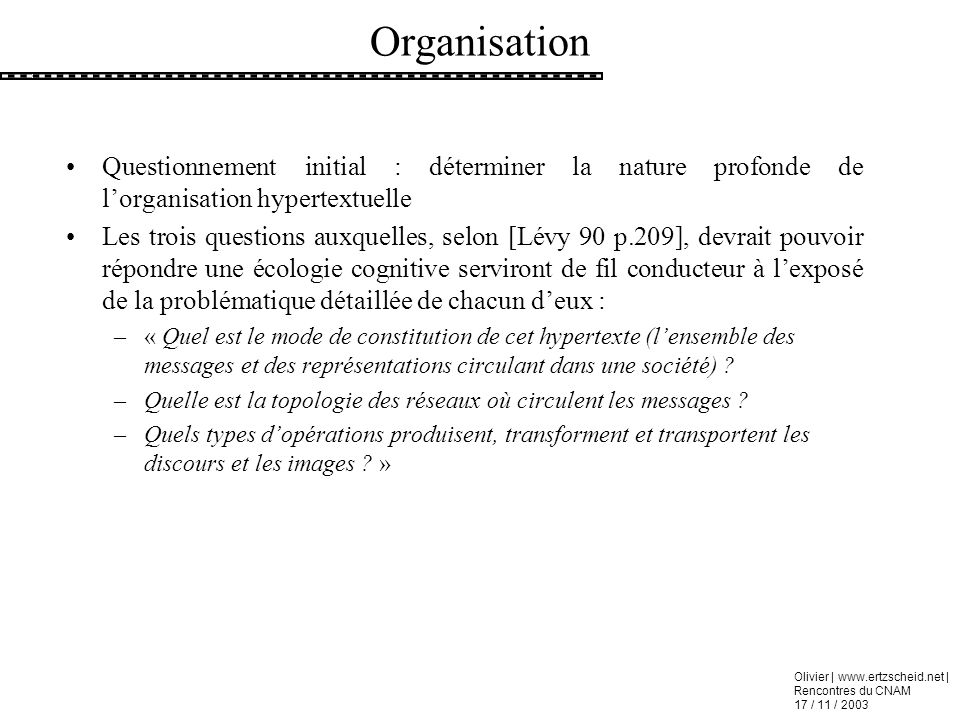 Organisation Questionnement initial : déterminer la nature profonde de l'organisation hypertextuelle.
