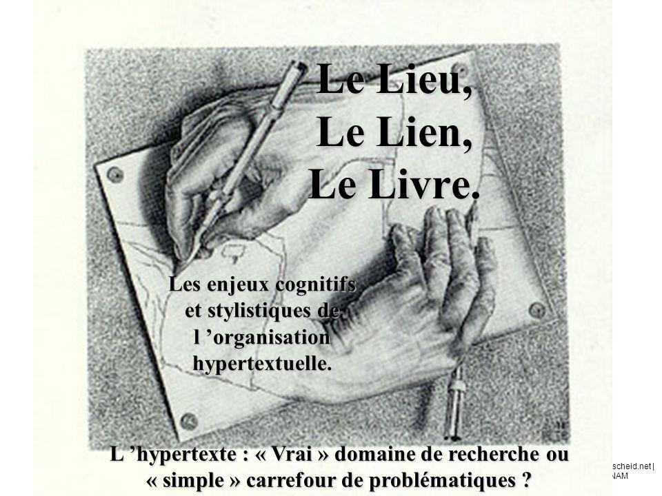 Le Lieu, Le Lien, Le Livre. Les enjeux cognitifs et stylistiques de l 'organisation hypertextuelle.