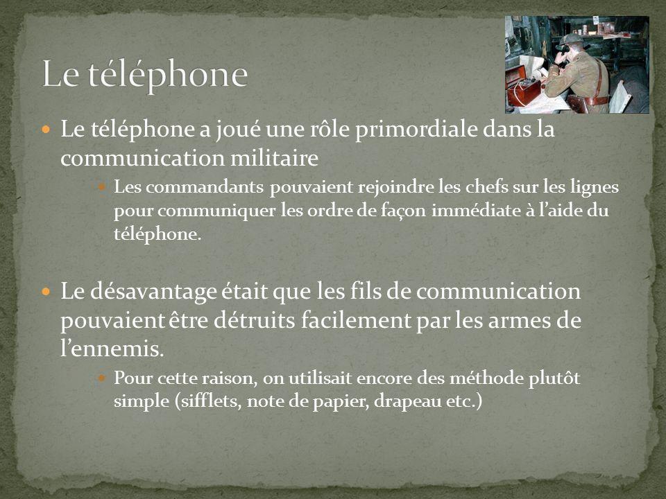 Le téléphone Le téléphone a joué une rôle primordiale dans la communication militaire.