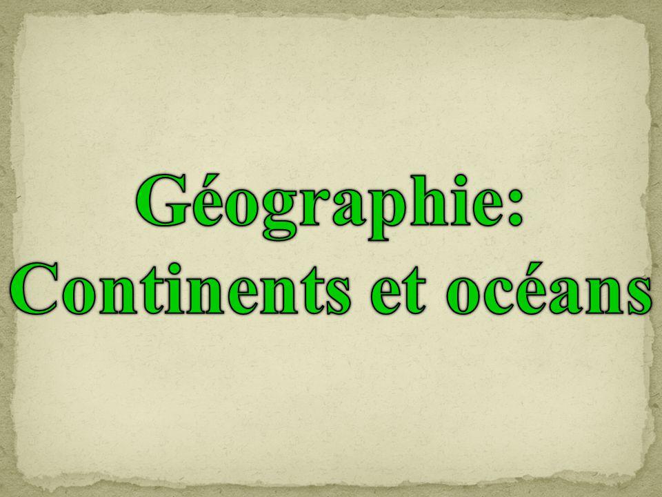 Géographie: Continents et océans