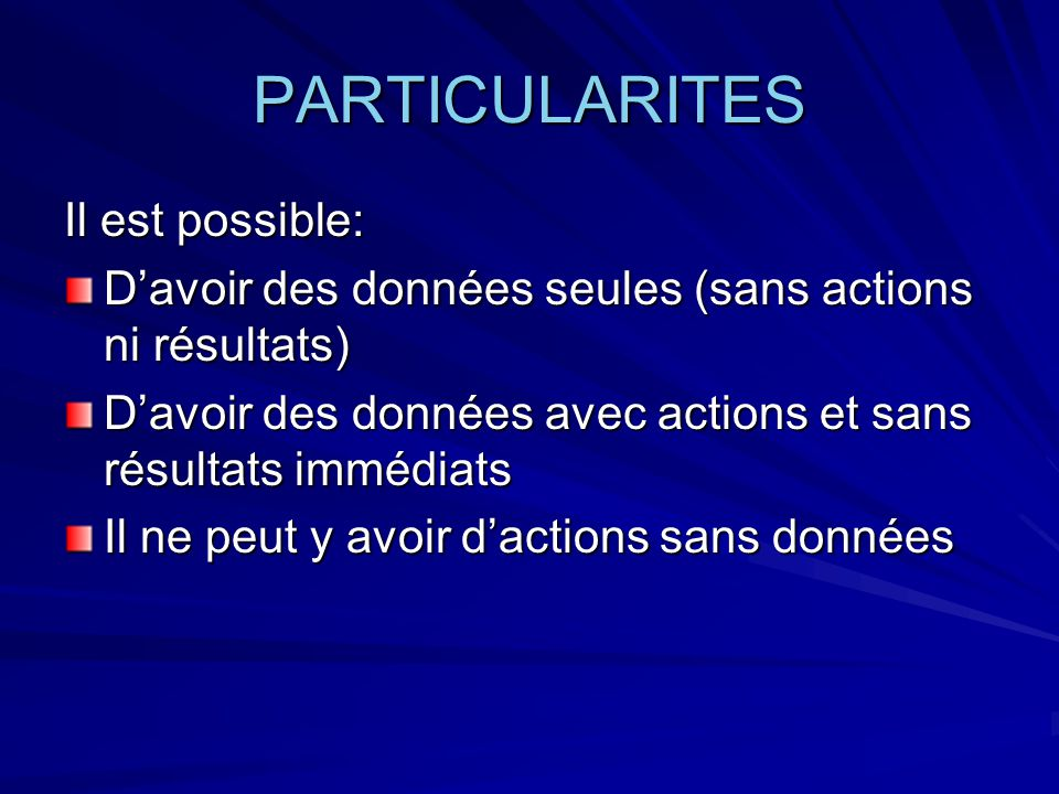 PARTICULARITES Il est possible: