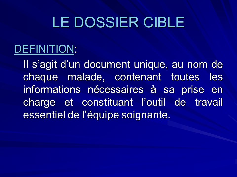 LE DOSSIER CIBLE DEFINITION: