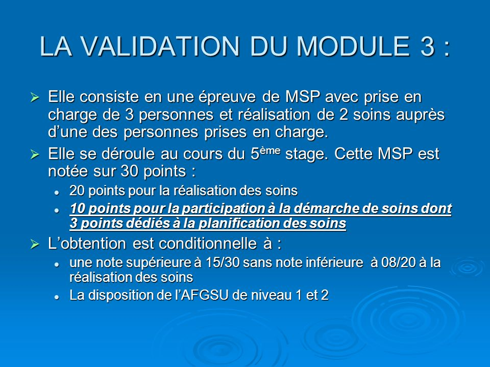 LA VALIDATION DU MODULE 3 :