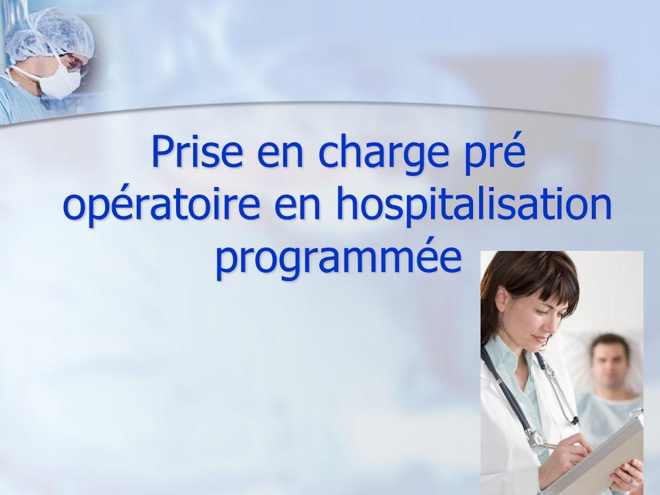 Prise en charge pré opératoire en hospitalisation programmée