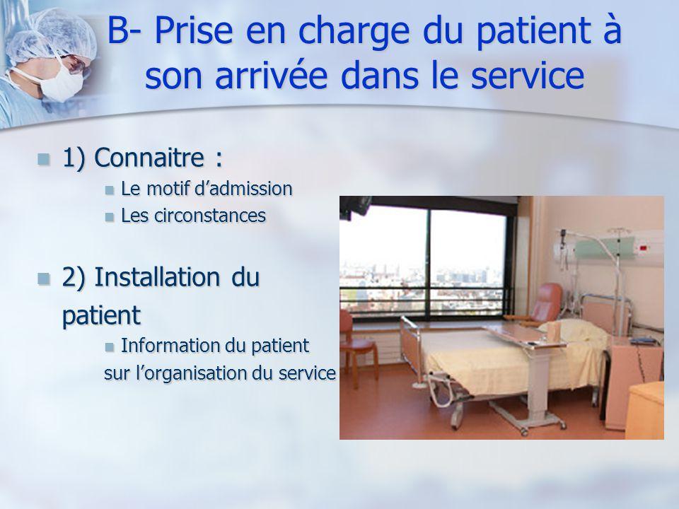 B- Prise en charge du patient à son arrivée dans le service