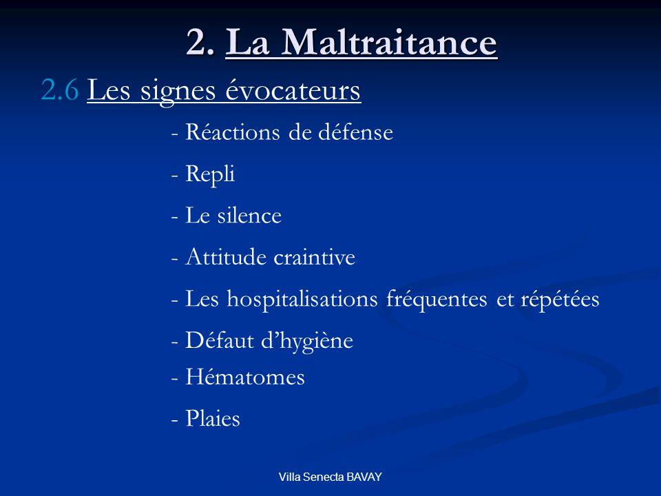 2. La Maltraitance 2.6 Les signes évocateurs - Réactions de défense