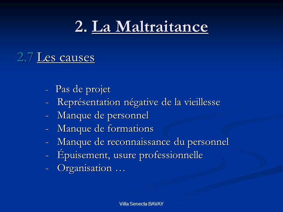2. La Maltraitance 2.7 Les causes
