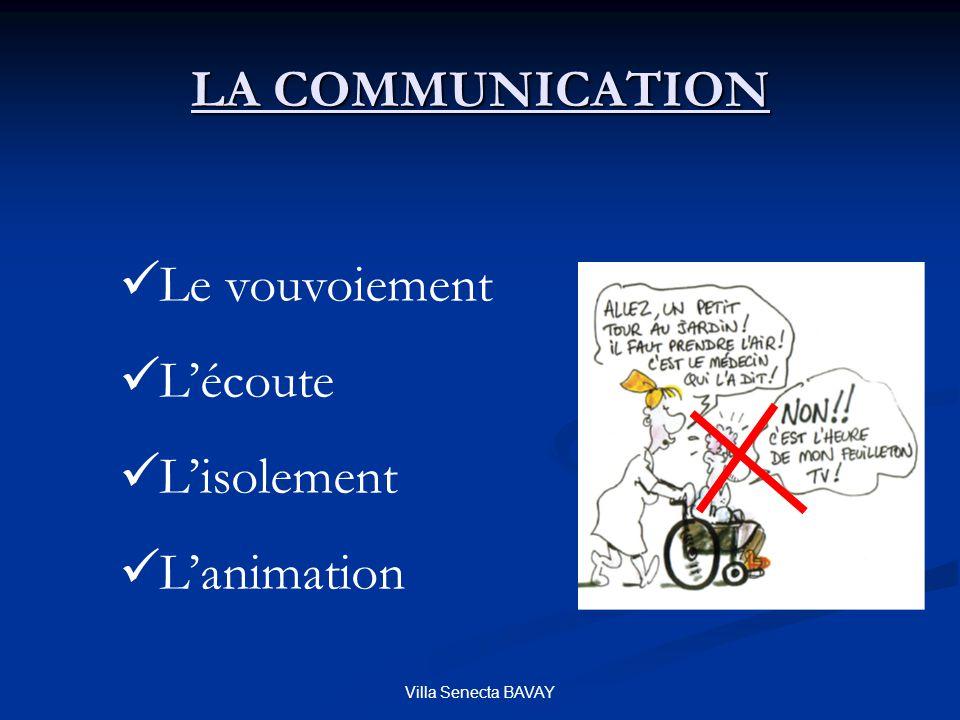 LA COMMUNICATION Le vouvoiement L'écoute L'isolement L'animation