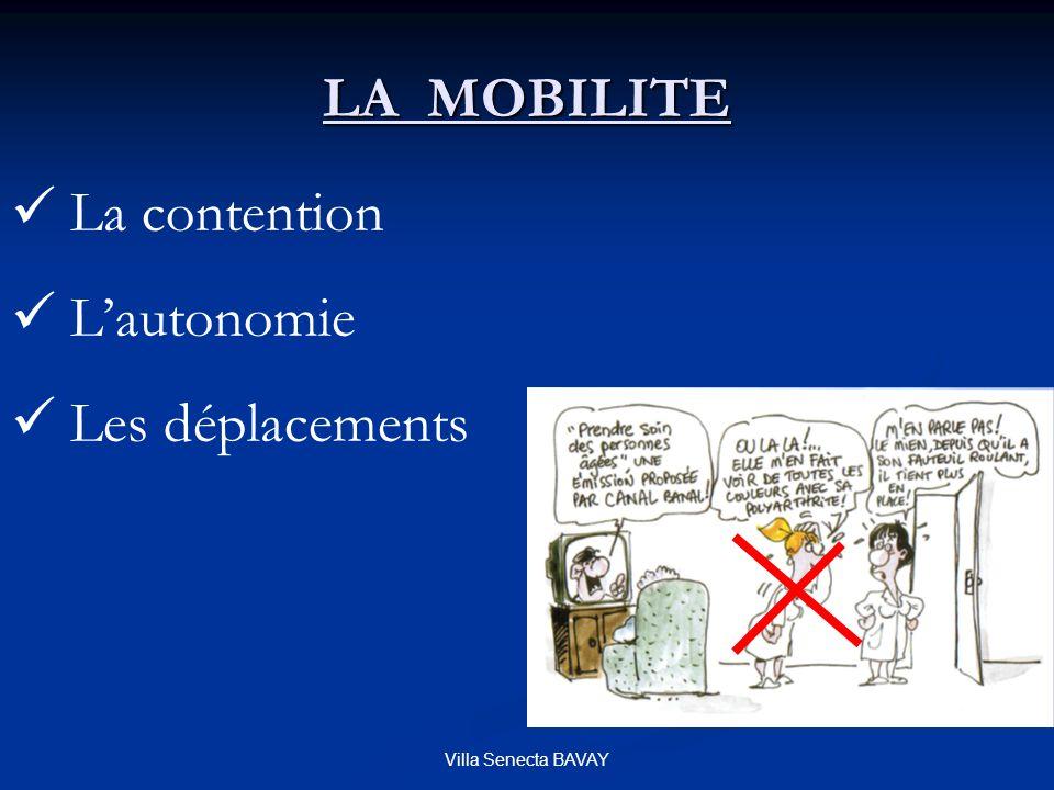 LA MOBILITE La contention L'autonomie Les déplacements