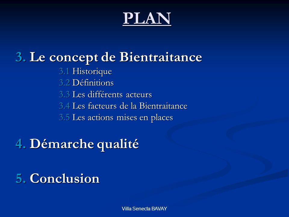 PLAN 3. Le concept de Bientraitance 4. Démarche qualité 5. Conclusion