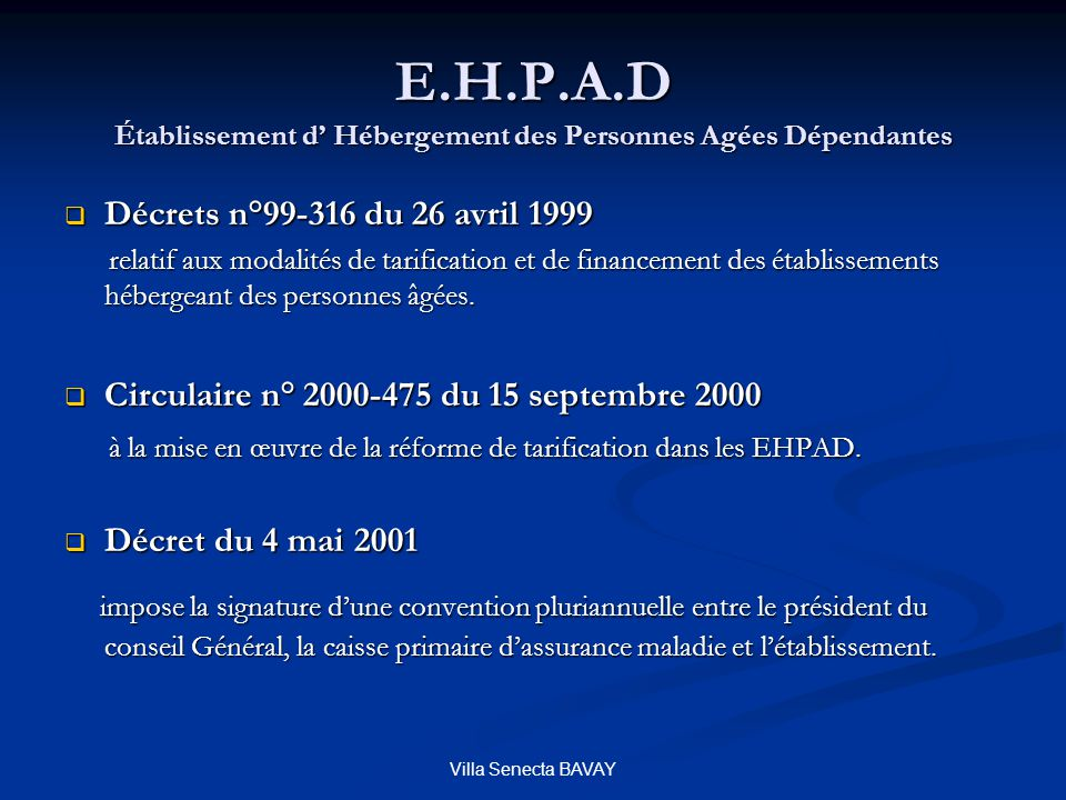 E.H.P.A.D Établissement d' Hébergement des Personnes Agées Dépendantes