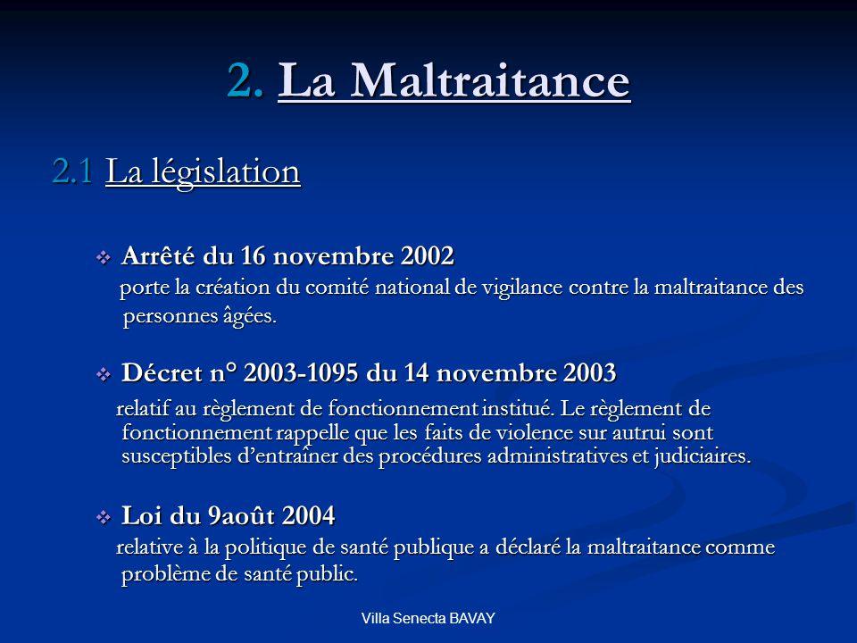 2. La Maltraitance 2.1 La législation Arrêté du 16 novembre 2002