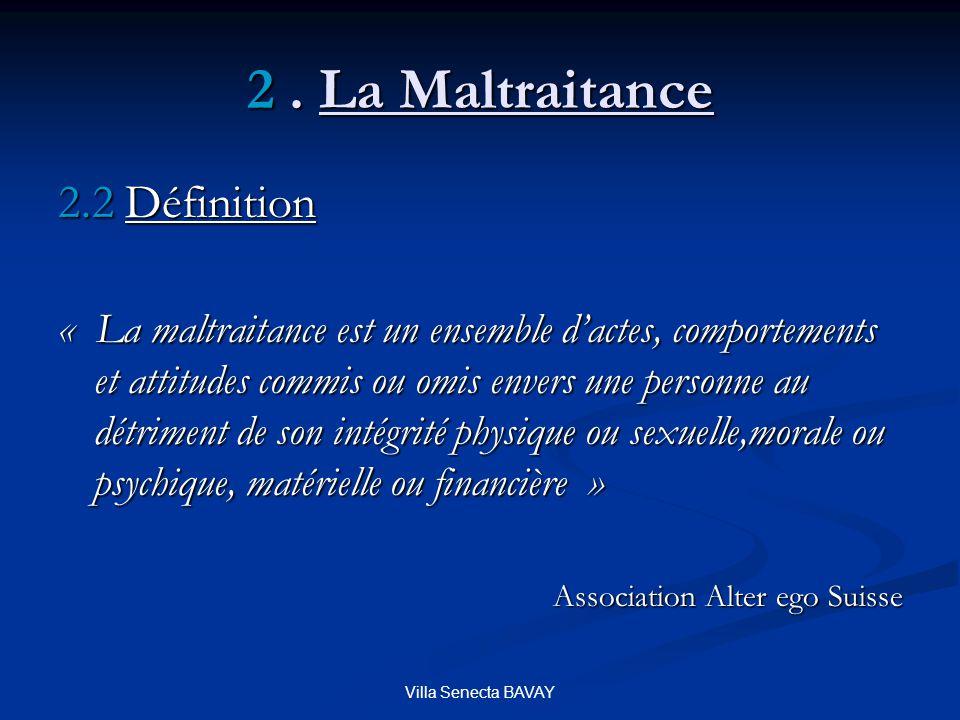 2 . La Maltraitance 2.2 Définition