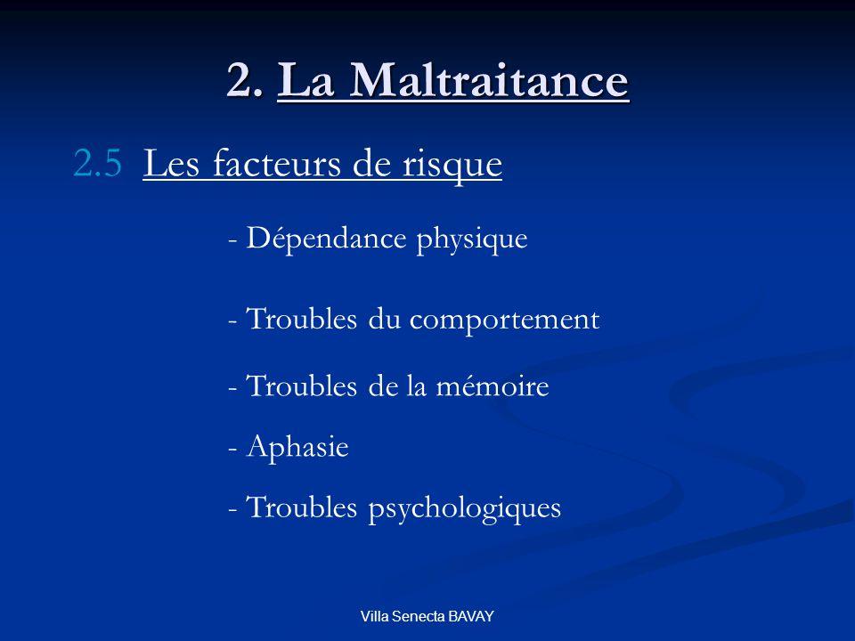 2. La Maltraitance 2.5 Les facteurs de risque - Dépendance physique