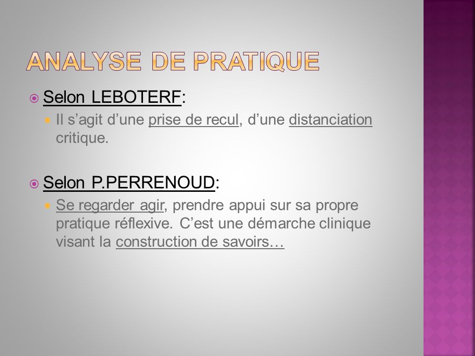 Analyse de pratique Selon LEBOTERF: Selon P.PERRENOUD: