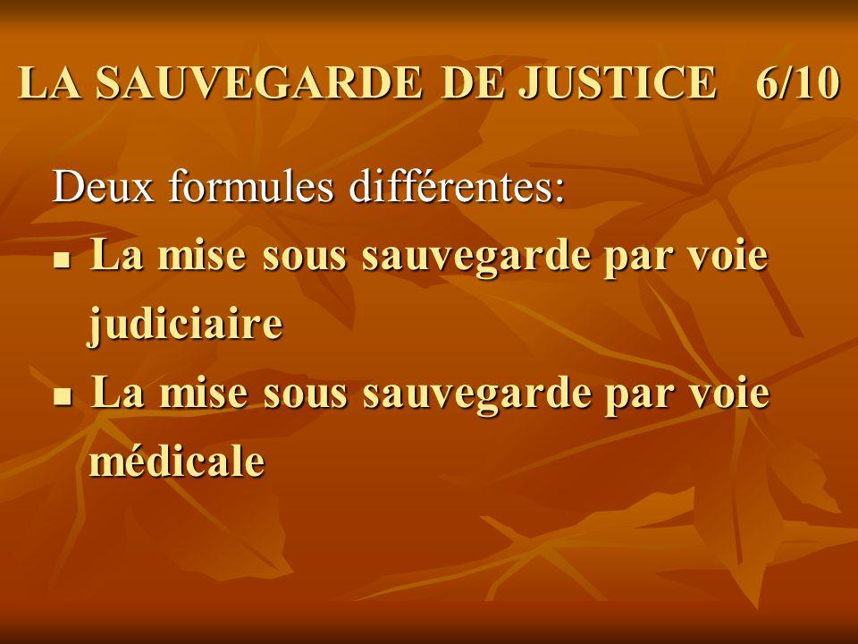 LA SAUVEGARDE DE JUSTICE 6/10