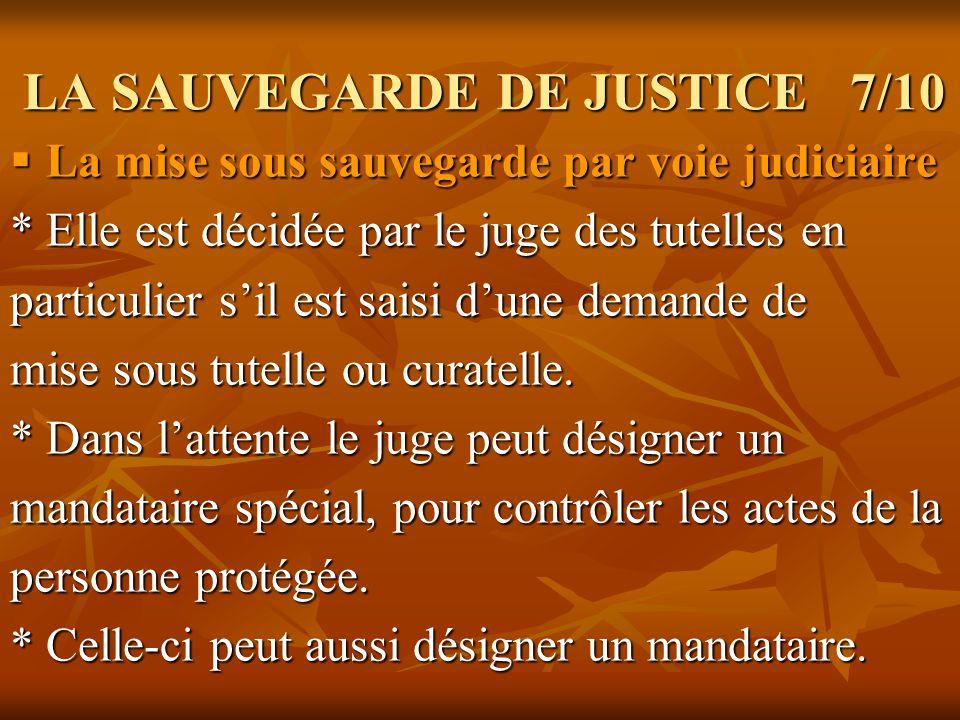LA SAUVEGARDE DE JUSTICE 7/10