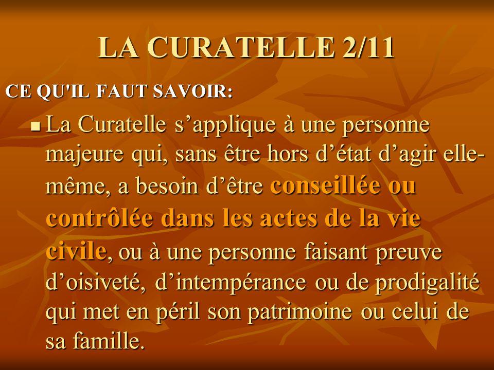 LA CURATELLE 2/11 CE QU IL FAUT SAVOIR: