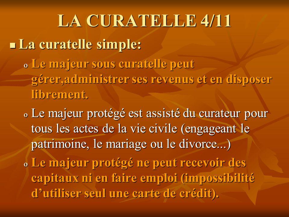 LA CURATELLE 4/11 La curatelle simple: