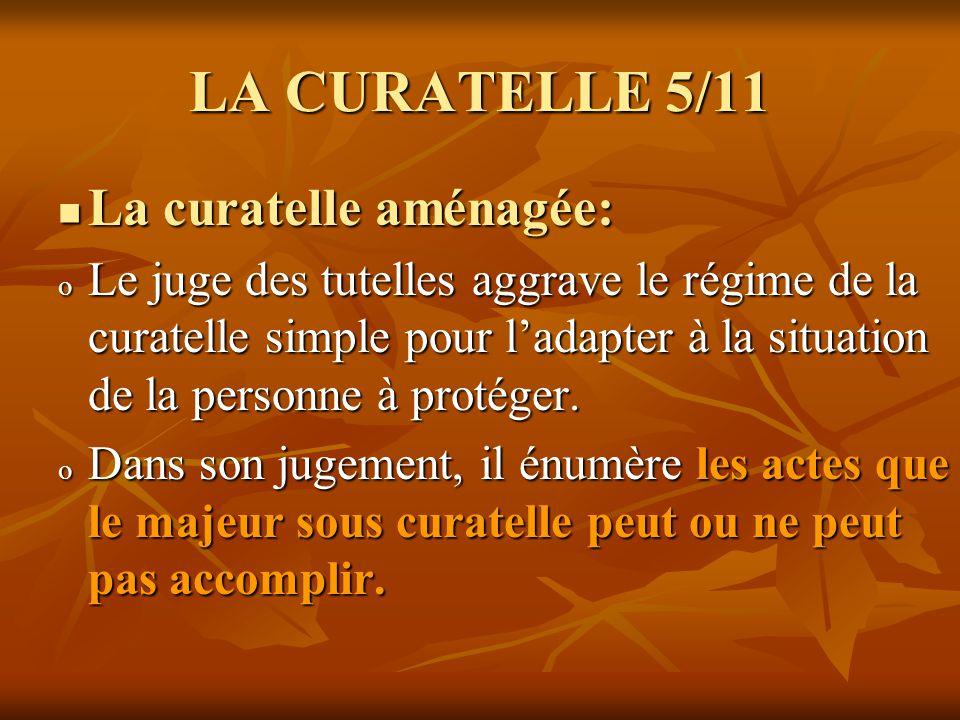 LA CURATELLE 5/11 La curatelle aménagée: