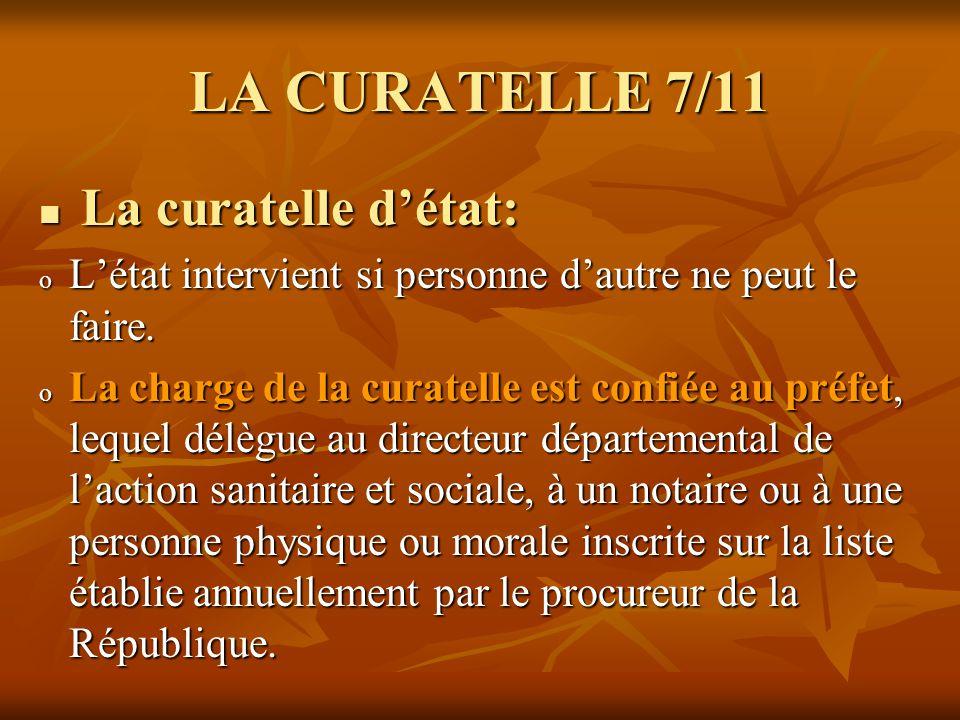 LA CURATELLE 7/11 La curatelle d'état:
