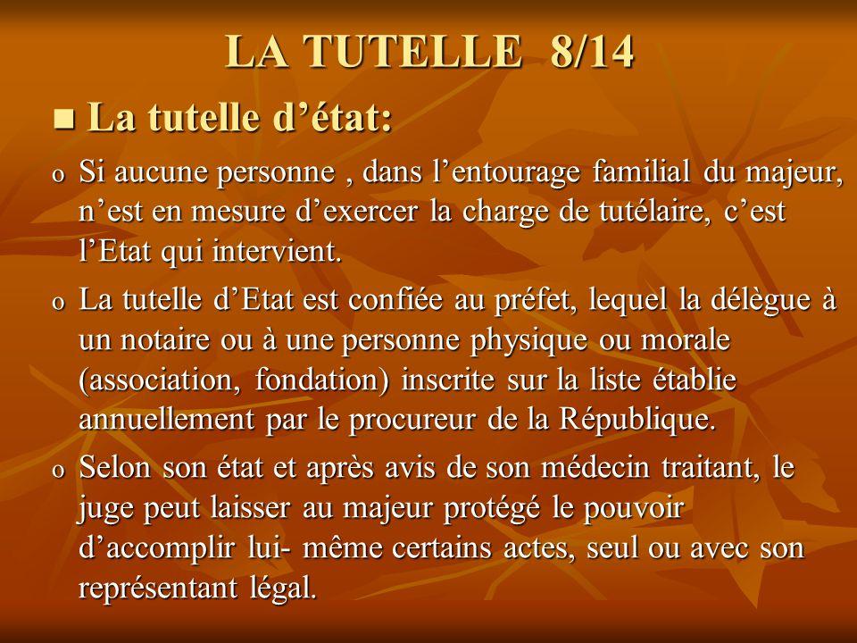 LA TUTELLE 8/14 La tutelle d'état: