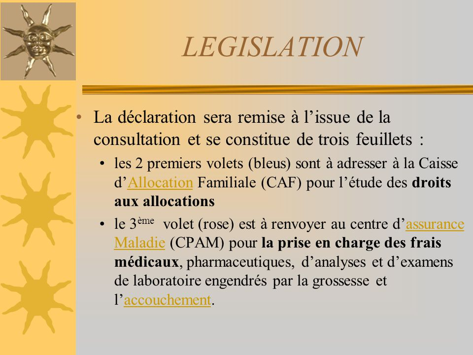LEGISLATION La déclaration sera remise à l'issue de la consultation et se constitue de trois feuillets :