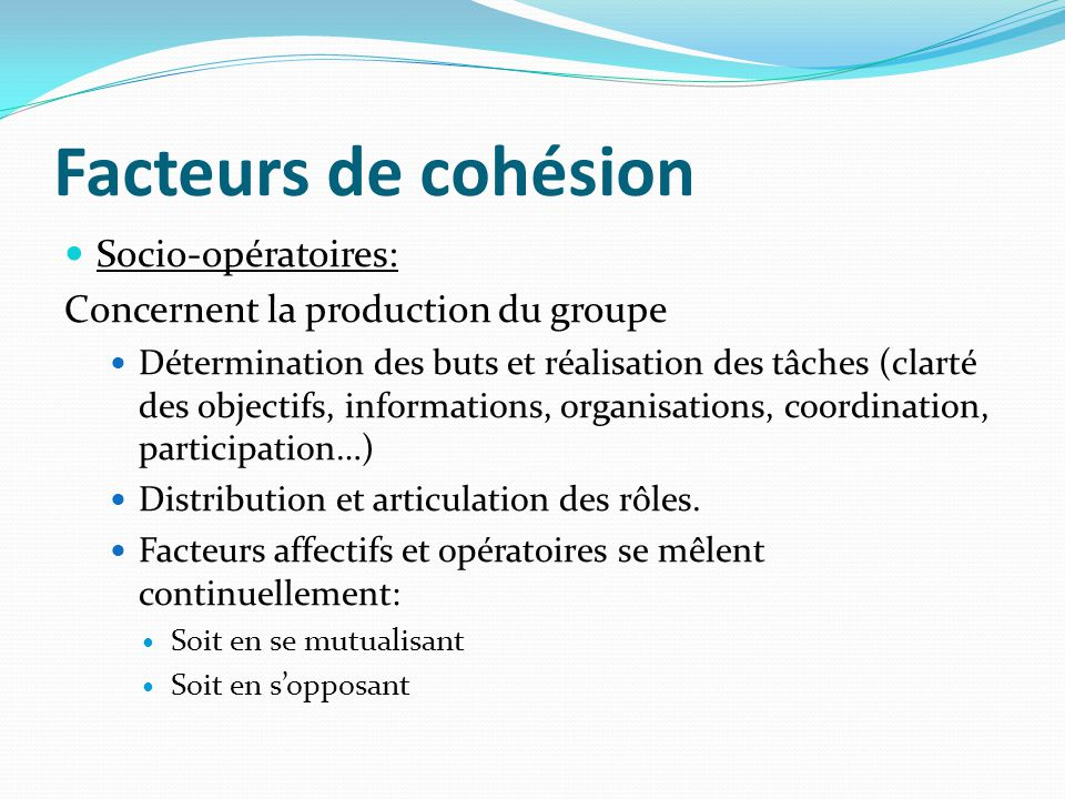 Facteurs de cohésion Socio-opératoires: