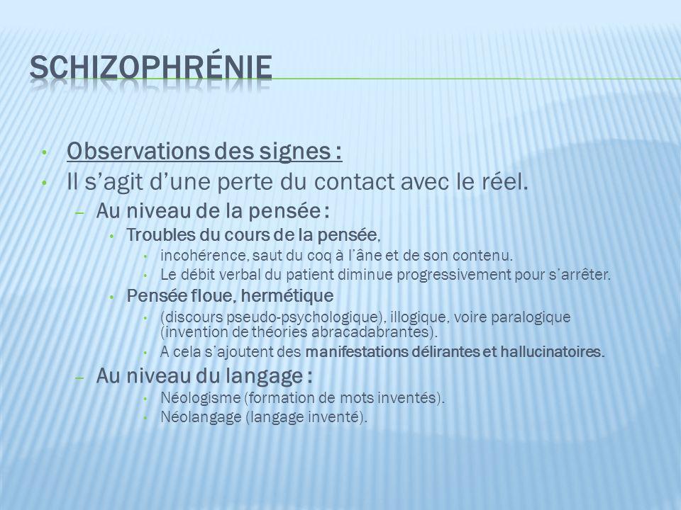 Schizophrénie Observations des signes :