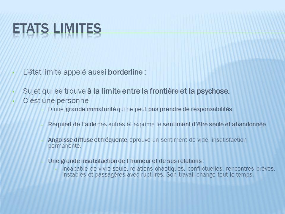 Etats limites L'état limite appelé aussi borderline :