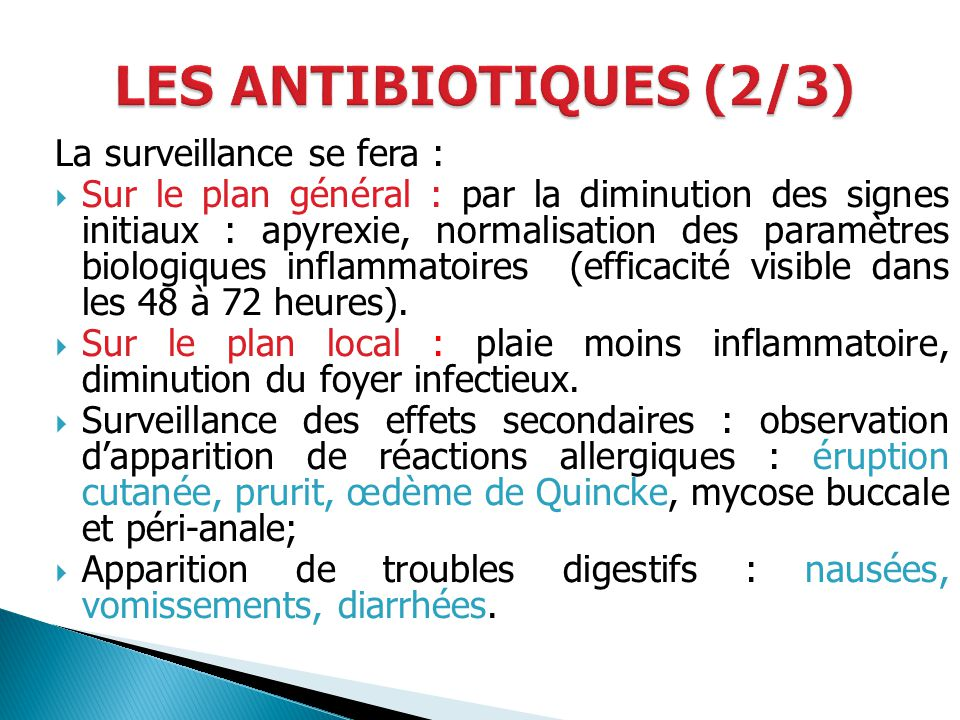 LES ANTIBIOTIQUES (2/3) La surveillance se fera :