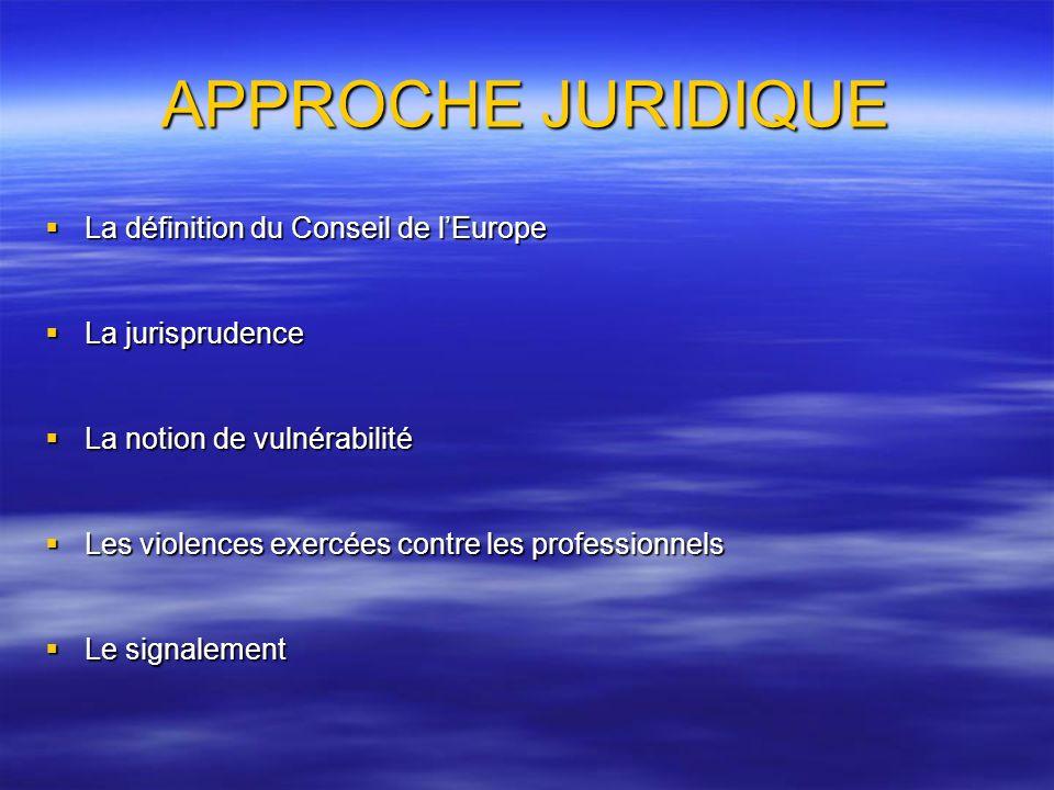 APPROCHE JURIDIQUE La définition du Conseil de l'Europe