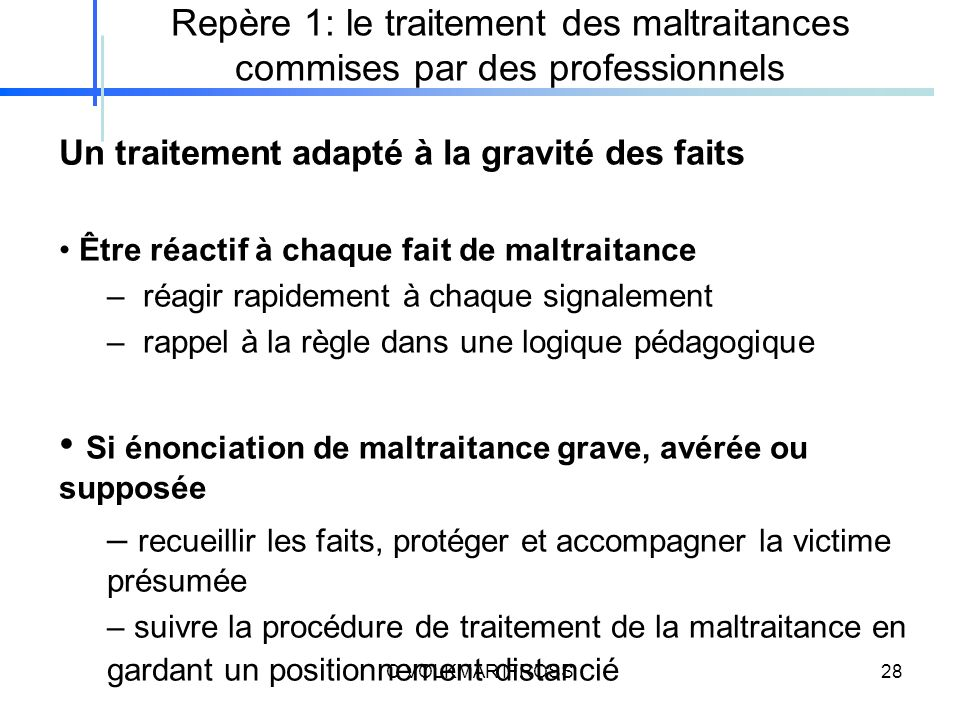 Si énonciation de maltraitance grave, avérée ou supposée