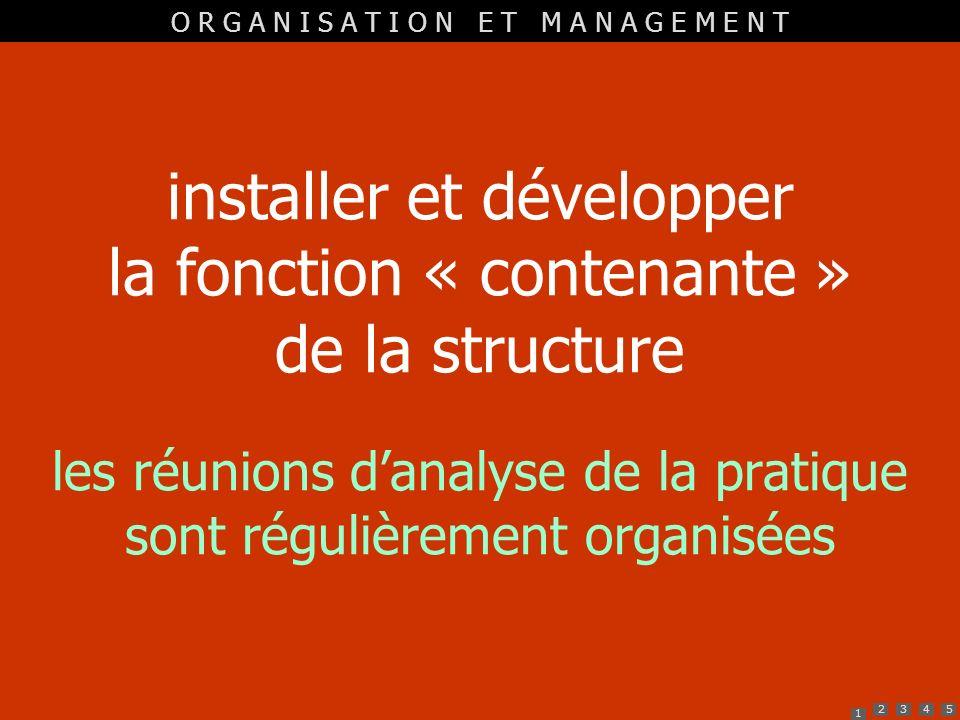 installer et développer la fonction « contenante » de la structure