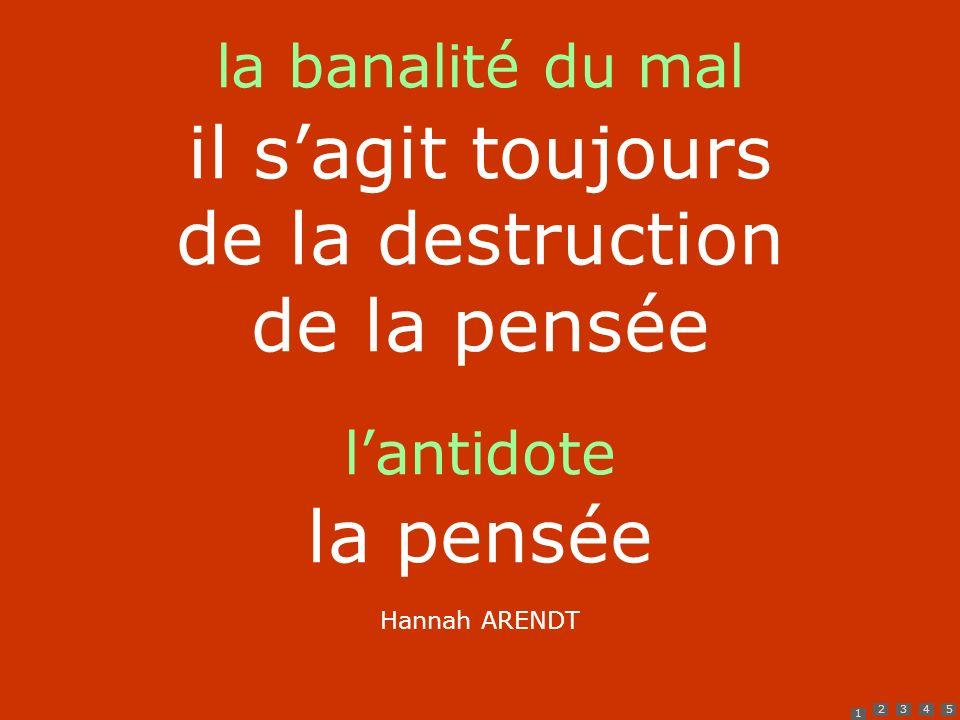il s'agit toujours de la destruction de la pensée la pensée
