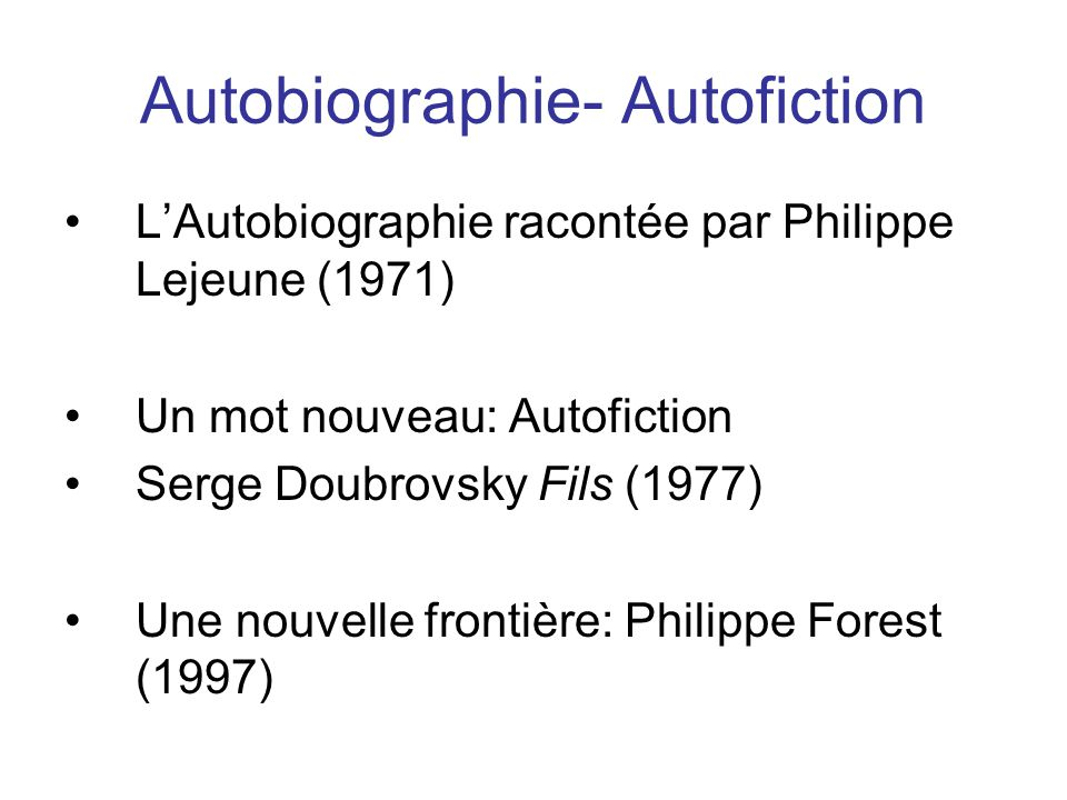 Autobiographie- Autofiction