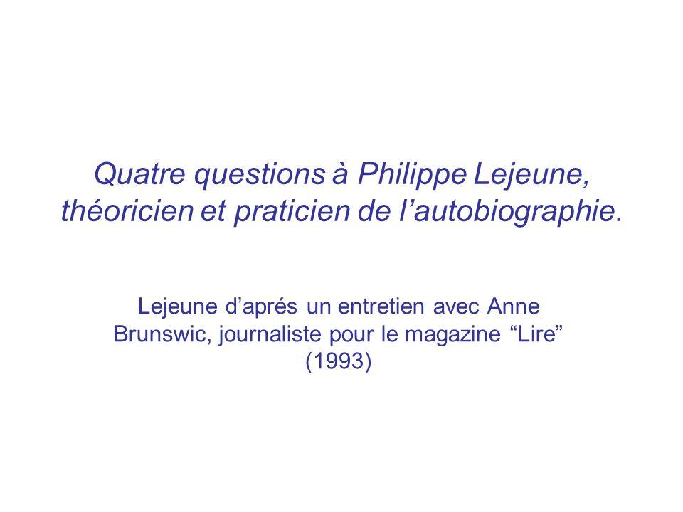 Quatre questions à Philippe Lejeune, théoricien et praticien de l'autobiographie.