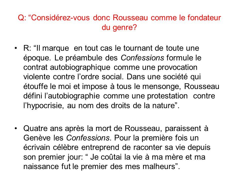 Q: Considérez-vous donc Rousseau comme le fondateur du genre