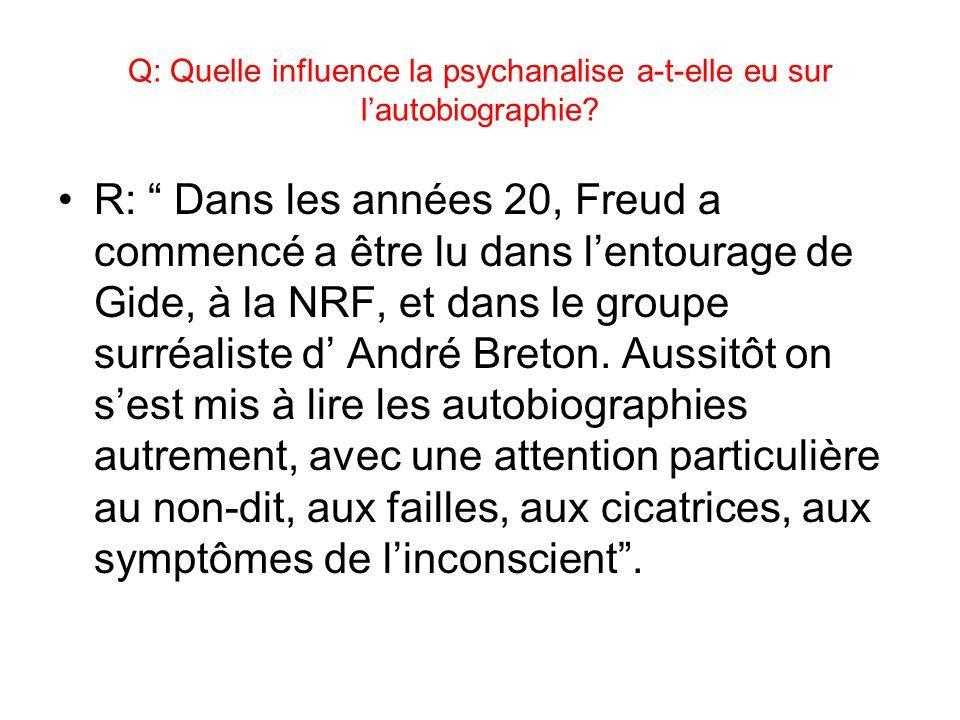 Q: Quelle influence la psychanalise a-t-elle eu sur l'autobiographie