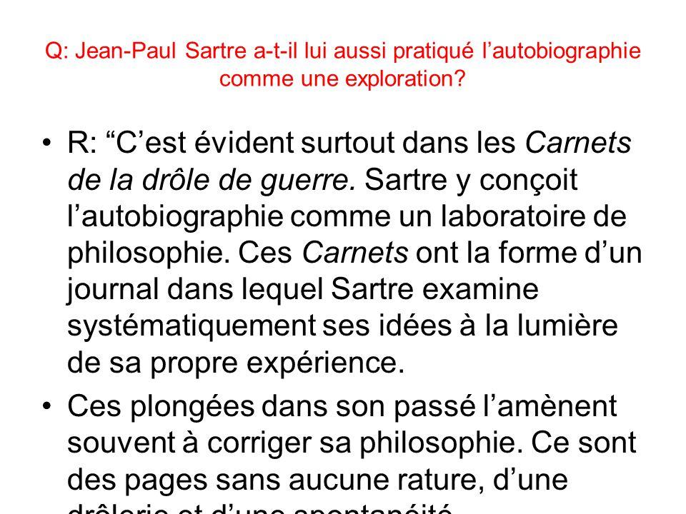 Q: Jean-Paul Sartre a-t-il lui aussi pratiqué l'autobiographie comme une exploration