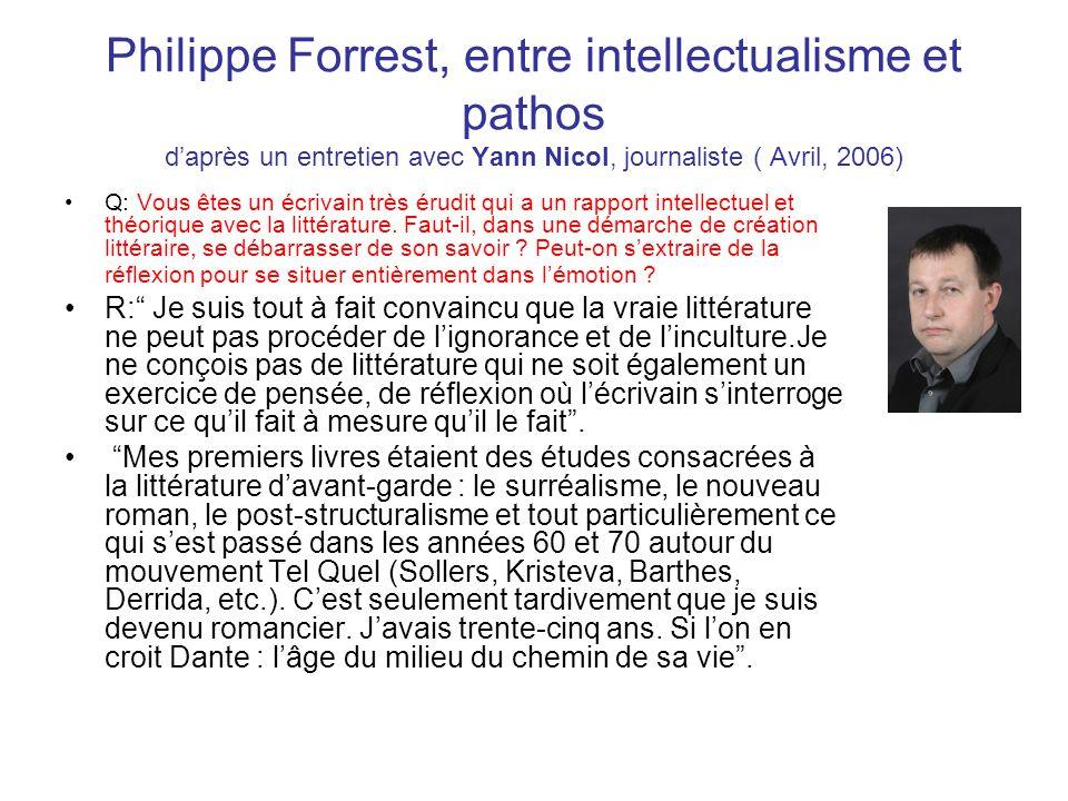 Philippe Forrest, entre intellectualisme et pathos d'après un entretien avec Yann Nicol, journaliste ( Avril, 2006)