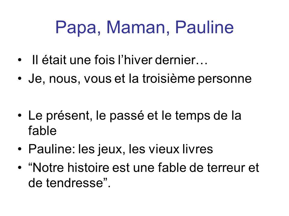 Papa, Maman, Pauline Il était une fois l'hiver dernier…