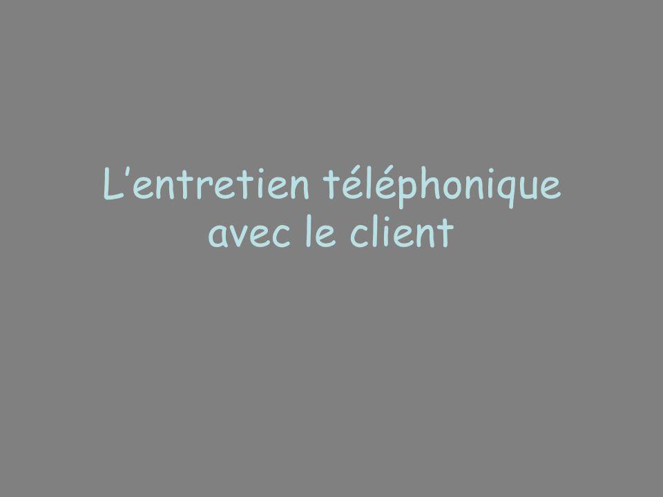 L'entretien téléphonique avec le client
